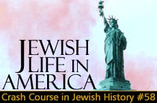 Crash Course in Jewish History Part 58: Jewish Life in America